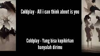 Coldplay - All I Think About Is You (Lirik Terjemahan Indonesia)