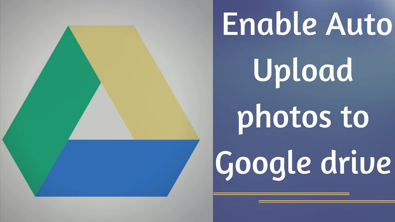 Google to drive auto upload photos