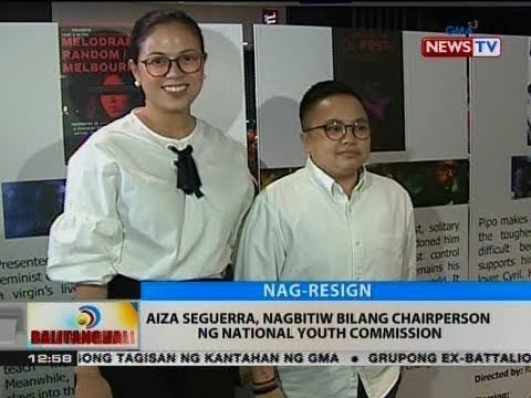 BT: Aiza Seguerra, nagbitiw bilang chairperson ng National Youth Commission