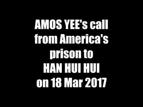 AMOS YEE's call  from America's  prison to HAN HUI HUI on 18 Mar 2017   YouTube 360p