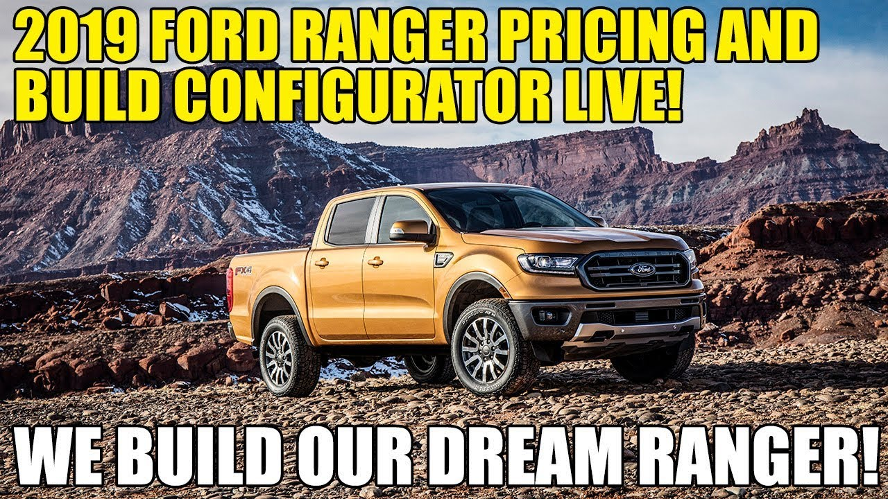 2019 ford ranger price and build configurator live build your dream ford ranger