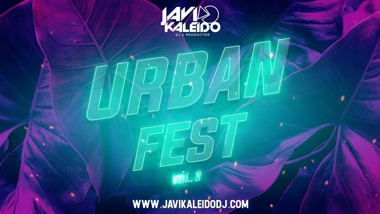 Sesión JULIO 2021 MIX URBAN FEST VOL 3 by JAVI KALEIDO
