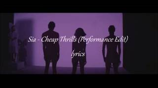 Sia - Cheap Thrills (Performance Edit) lyrics HD