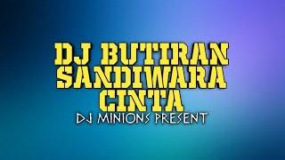 Download DJ BUTIRAN SANDIWARA CINTA - THOMAS ARYA • Remix Slow 2020 • TIKTOK VIRAL [ DJ Minions ]