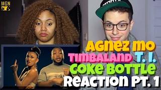 AGNEZ MO - Coke Bottle (Ft. Timbaland, T.I.) Reaction Pt.1