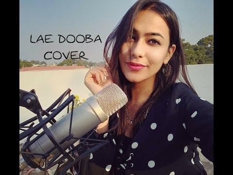 Lae Dooba - Aiyaary (Female Cover) | Sidharth Malhotra, Rakul Preet | Sunidhi Chauhan