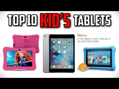 10 Best Kid's Tablets In 2019