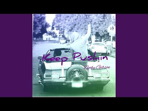 Keep Pushin (feat. Bruce Bang)