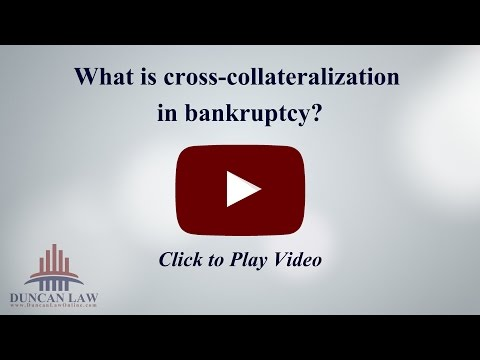What is Cross Collateralization in Bankruptcy?