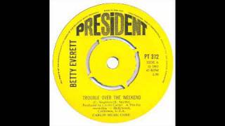 Betty Everett - Trouble over the weekend - Raresoulie