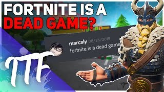 Fortnite Is A DEAD GAME? [Unpopular Opinions] (Fortnite Battle Royale)