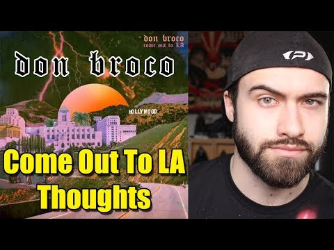 DON BROCO - Come Out To LA - Reaction And Thoughts