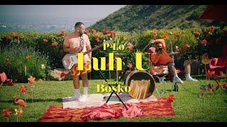 P-Lo - Luh U ft. Bosko (Official Video)