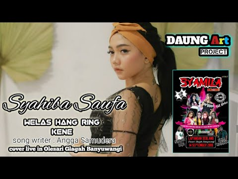 Download Syahiba Saufa live in Olehsari Glagah Banyuwangi welas Hang ring kene Mp4 baru