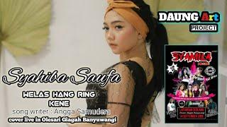 Gambar cover Syahiba Saufa live in Olehsari Glagah Banyuwangi welas Hang ring kene