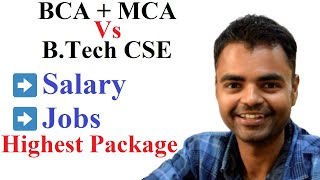 BCA + MCA Vs B Tech Computer Science & Engineering(CSE), Salary, Jobs, Which is Better, Scope