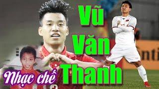Nhạc chế về ngôi sao bóng đá VŨ VĂN THANH | Vũ Hải