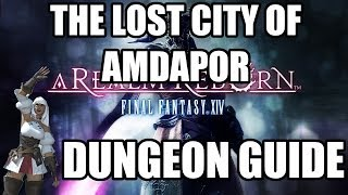 final fantasy xiv a realm reborn the lost city of amdapor dungeon guide
