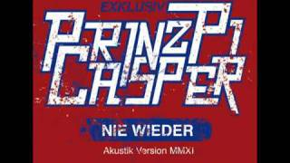 Casper ft Prinz Pi - Nie Wieder (akustik Version) {LYRICS} [New 2011]
