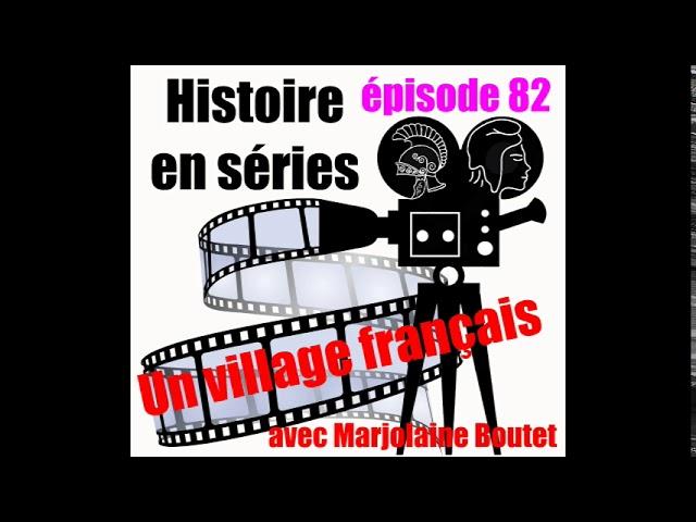 82 Un village français avec Marjolaine Boutet
