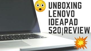 Lenovo Ideapad 520 UNBOXING And REVIEW