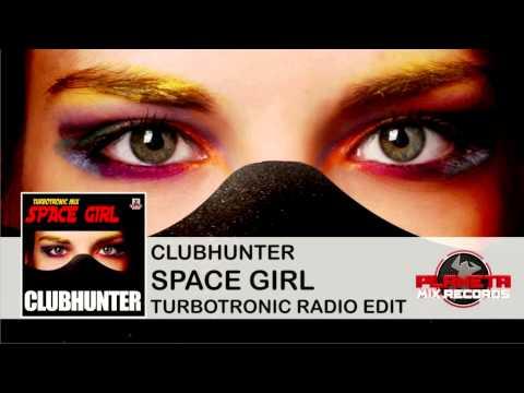 Clubhunter - Space Girl (Turbotronic Radio Edit)