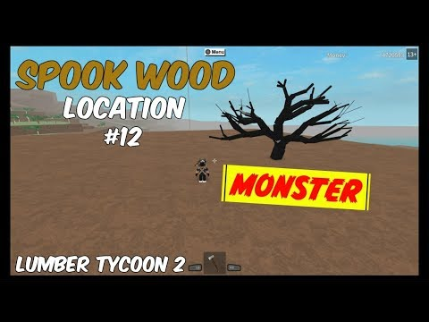 Spook Wood Location #12 [MONSTER SPOOK TREE!] Lumber Tycoon 2