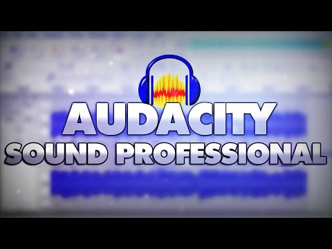 How To Make Your Voice Sound Professional In Audacity - Tutorial #30