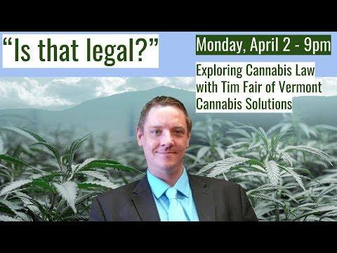 """Heady LIVE: """"Is That Legal"""" ft. Tim Fair, Esq. Vermont Cannabis Lawyer"""