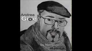 Andrea Gioè - Se retrouver ou se perdre¿ [Audio Officiel]