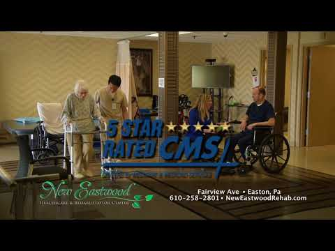 making-a-difference---rehabbing-care---new-eastwood-healthcare-&-rehabilitation---easton,-pa