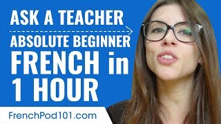 Learn French in 1 Hour - ALL of Your Absolute Beginner Questions Answered!