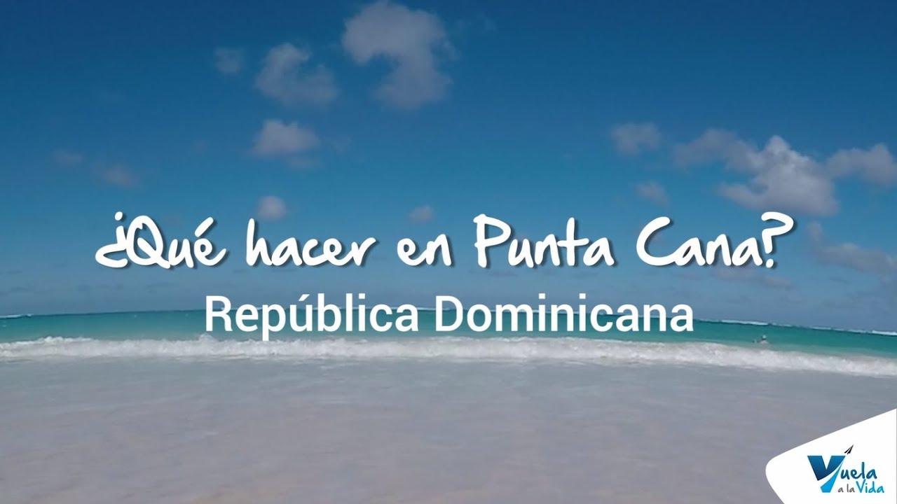 Que hacer en Punta Cana Republica Dominicana