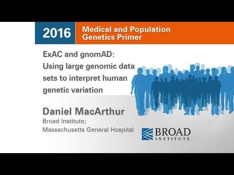 MPG Primer: ExAC & gnomAD: Using large genomic data sets to interpret human genetic variation (2016)