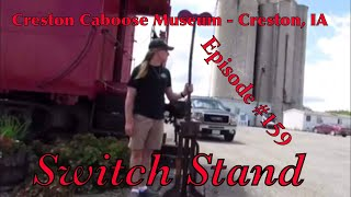 _Creston Caboose Museum - Creston, IA_ Episode 159 (Switch Stand)