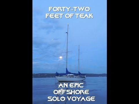 """FORTY-TWO FEET OF TEAK"" Sailing Documentary"