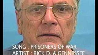 Prisoners Of War  (P.O.W.) Gennessee & Rick D.