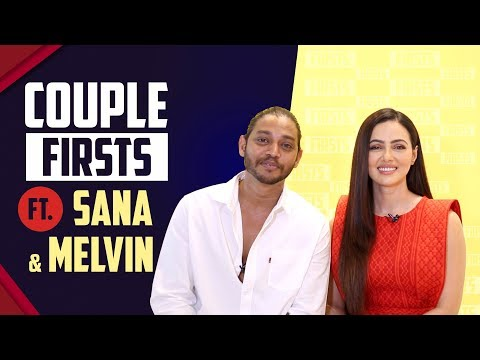 Sana Khan & Melvin Louis Shares Their Firsts With India Forums
