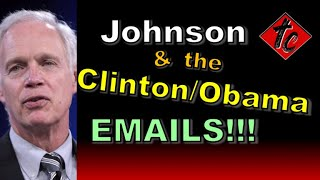 Truthification Chronicles Johnson and the Clinton-Obama EMAILS!!!
