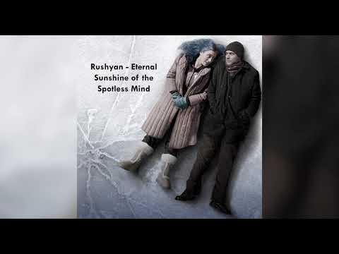 Rushyan - Eternal Sunshine Of The Spotless Mind [Free Download]  REUP 