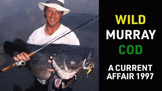 Murray Cod fishing - Robie Gaden - A Current Affair 1997
