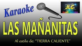 LAS MAÑANITAS -Karaoke JLG- Como Tierra caliente