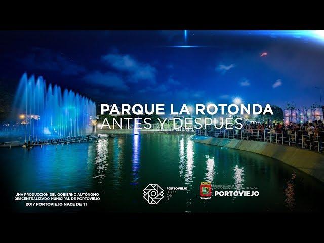 El antes y después de La Rotonda resume el Portoviejo que estamos cambiando juntos.