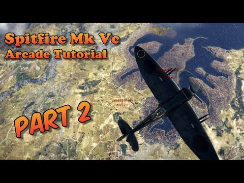 WT - Spitfire Vc Arcade Guide Part 2, High Altitude