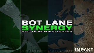 Bot Lane Synergy - What it is and how to improve it - impaKt Support Guides