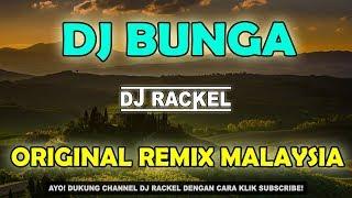 Dj Bunga Original Remix Malaysia Terbaru