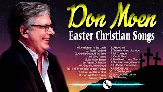 Best Don Moen Easter Christian Songs 2021 Collection🙏Reflection Praise And Worship Songs Nonstop