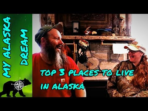 Top Three Places To Live In Alaska (IMO)