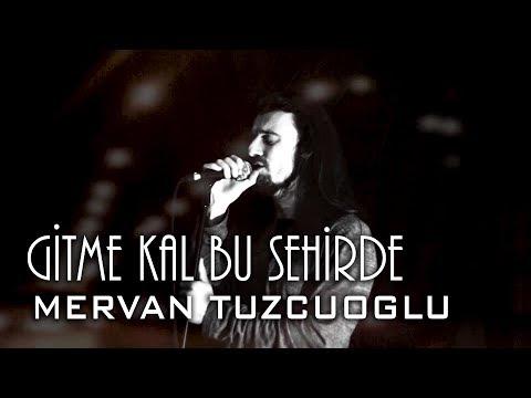 Mervan Tuzcuoğlu | Gitme Kal Bu Şehirde | Cover |