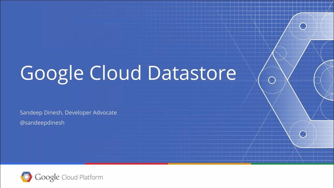#vBrownBag Google Cloud Platform – Google Cloud Datastore with Sandeep  Dinesh (@sandeepdinesh)